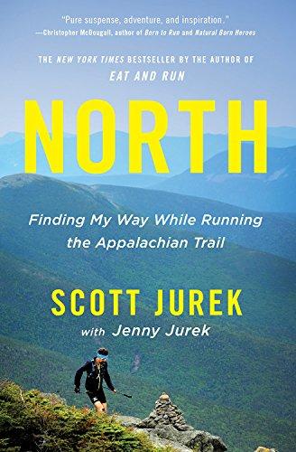 North: Finding My Way While Running the Appalachian Trail por Scott Jurek