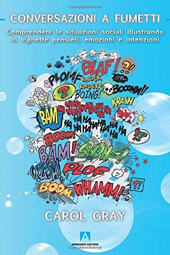 Conversazioni a fumetti. comprendere le situazioni sociali illustrando in vignette pensieri, emozioni e intenzioni