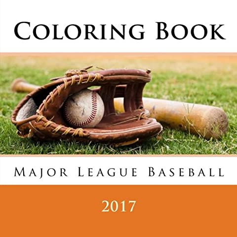 Major League Baseball: 2017 Coloring Book - All 30 MLB Logos To Color - Unique children's birthday gift / present.
