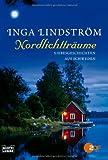 Nordlichtträume: Liebesgeschichten aus Schweden (Allgemeine Reihe. Bastei Lübbe Taschenbücher)
