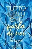 Tutto il blu che parla di noi (I colori dell'amore Vol. 1)