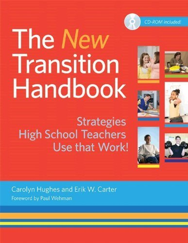 The New Transition Handbook: Strategies High School Teachers Use That Work! W/CD-ROM Spi Pap/CD Edition by Hughes Ph.D., Carolyn, Carter Ph.D., Erik published by Paul H Brookes Pub Co (2012)