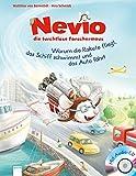 Nevio, die furchtlose Forschermaus: Warum eine Rakete fliegt, ein Schiff schwimmt und ein Auto fährt - Matthias von Bornstädt