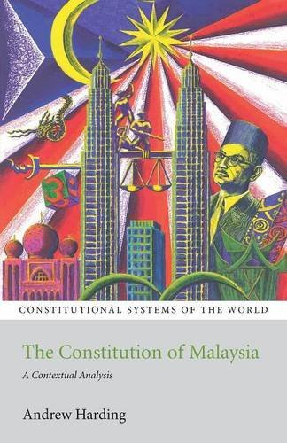 Constitution of Malaysia: A Contextual Analysis (Constitutional Systems of the World) by Andrew Harding (2012-07-01)