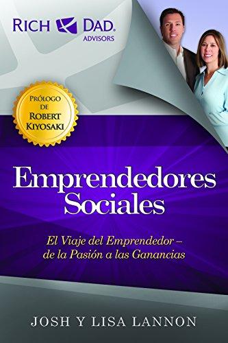 Emprendedores Sociales (Advisors De Padre Rico / Rich Dad Advisors) por Josh Lannon