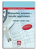 Blutzucker messen - Insulin applizieren: Methoden - Geräte - Tipps