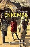 Afrika - Mein Schmerz um Enkembe