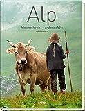 Alp: himmelhoch - erdenschön - Martin Bienerth