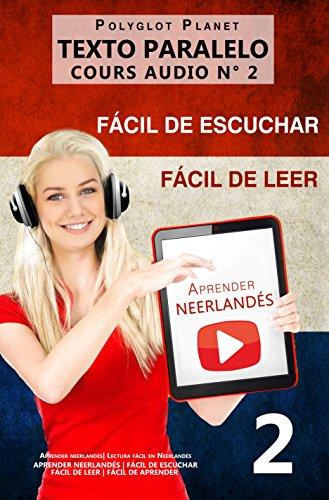 Aprender neerlandés | Fácil de leer | Fácil de escuchar | Texto paralelo CURSO EN AUDIO n.º 2: Aprender neerlandés | Lectura fácil en neerlandés (APRENDER ... | FÁCIL DE LEER | FÁCIL DE APRENDER)