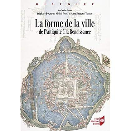La forme de la ville: de l'Antiquité à la Renaissance (Histoire)