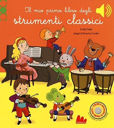 Il mio primo libro degli strumenti classici. Ediz. a colori