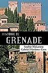 Histoire de Grenade par Martinez-Gros