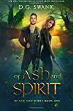 Of Ash and Spirit: Of Ash and Spirit Trilogy Book One: Volume 1