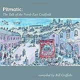 Pitmatic: The Talk of the North East Coalfield (WOR Language)