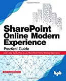 SharePoint Online Modern Experience Practical Guide: Learn step by step how to use SharePoint Online Modern Experience