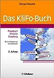 Das KliFo-Buch: Praxisbuch Klinische Forschung - Mit einem Geleitwort von Hans-Dieter Klimm