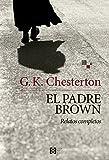 El padre Brown: Relatos completos (Literaria nº 5)