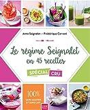 Le régime Seignalet en 45 recettes spécial cru : 100% sans gluten et sans lait
