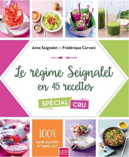 Le rgime Seignalet en 45 recettes spcial cru : 100% sans gluten et sans lait