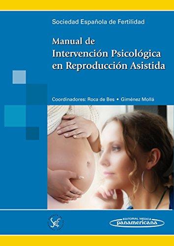Manual de Intervención Psicológica en Reproducción Asistida por SEF Sociedad Española de Fertilidad