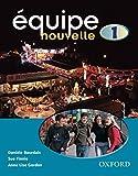 [Equipe Nouvelle: Part 1: Student's Book] (By: Daniele Bourdais) [published: April, 2004]