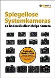 Kaufberatung Spiegellose Systemkameras (Herbst 2018): So finden Sie die richtige Kamera (digitalkamera.de-Kaufberatung)