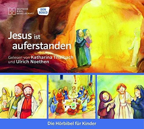 Jesus ist auferstanden: Reihe: Die Hörbibel für Kinder