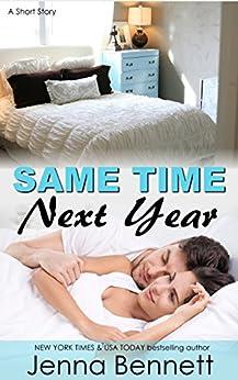 Same Time Next Year (short story) by [Bennett, Jenna]