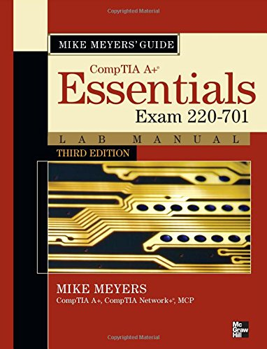 Mike Meyers' CompTIA A+ Guide: Essentials Lab Manual (Exam 220-701) (Mike Meyers' Computer Skills)