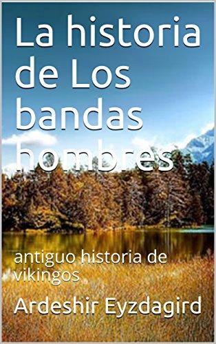 La historia de Los bandas hombres: antiguo historia de vikingos por Ardeshir Eyzdagird