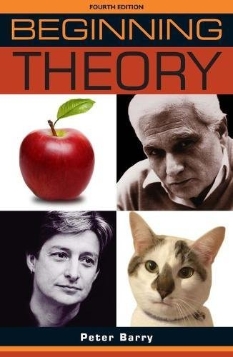 Beginning Theory: An Introduction to Literary and Cultural Theory: Fourth Edition (Beginnings) por Peter Barry