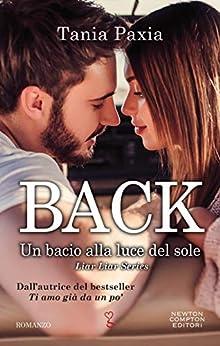 Back. Un bacio alla luce del sole (Liar Liar Series Vol. 4) di [Paxia, Tania]