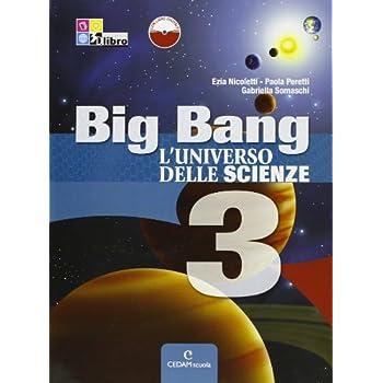 Big Bang. L'universo Delle Scienze. Per La Scuola Media. Con Espansione Online: Big Bang 3 +Ld