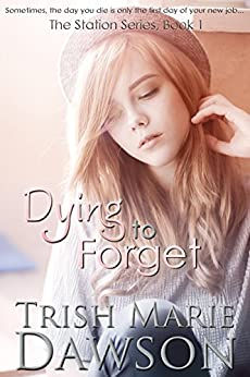 Dying to Forget (The Station Book 1) (English Edition) par [Dawson, Trish Marie]
