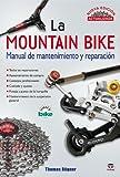 La mountain bike : manual de mantenimiento y reparación : nueva edición actualizada (Ciclismo)