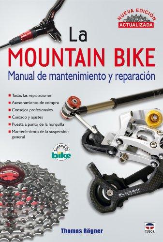 La mountain bike : manual de mantenimiento y reparación : nueva edición actualizada por Thomas Rögner