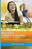 Ratgeber Studieren in Korea: Alles Wichtige für eine optimale Vorbereitung