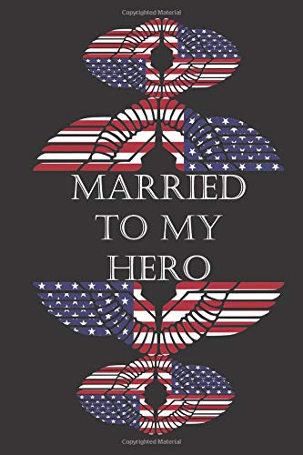 Married to my Hero: Military Soldier Appreciation Gift- Small lined Journal Notebook (Small Soldiers Dvd)