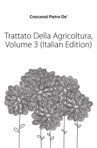 Trattato Della Agricoltura, Volume 3 (Italian Edition)
