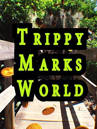 Trippy Marks World [OV] (Trippy Videos)