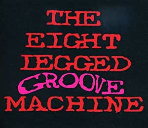 The Eight Legged Groove Machine: 20th Anniversary Edition