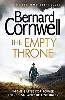 The Empty Throne (The Last Kingdom Series, Book 8) (The Warrior Chronicles/Saxon Stories) by [Cornwell, Bernard]