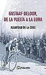 Gustaaf Deloor, de la Vuelta a la luna par Juanfran de la Cruz