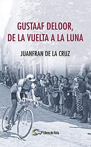 Gustaaf Deloor, de la Vuelta a la luna por Juanfran de la Cruz