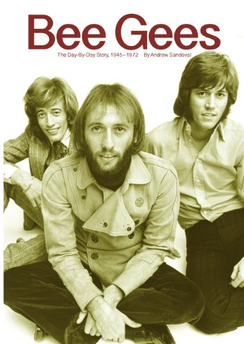 Bee Gees: The Day-By-Day Story, 1945-1972