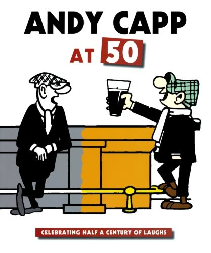 Andy Capp at 50: Celebrating Half a Century of Laughs (Andy Capp)