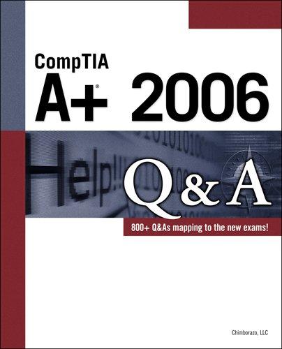 CompTIA A+ 2006 Q&A por LLC Chimborazo