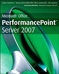 Microsoft Office PerformancePoint Server 2007: WITH Microsoft Office PerformancePoint Server 2007 by Bill Baker (Foreword), Elaine Andersen (1-Aug-2008) Paperback