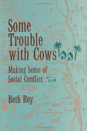 Some Trouble with Cows: Making Sense of Social Conflict by Beth Roy (1994-08-05)