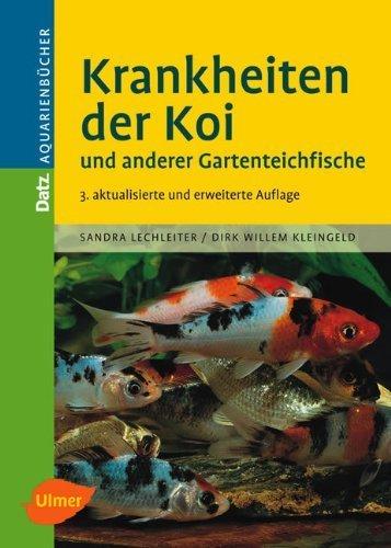 Krankheiten der Koi: Und anderer Gartenteichfische von Sandra Lechleiter (15. März 2005) Gebundene Ausgabe